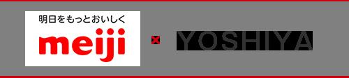 Meiji x YOSHIYA